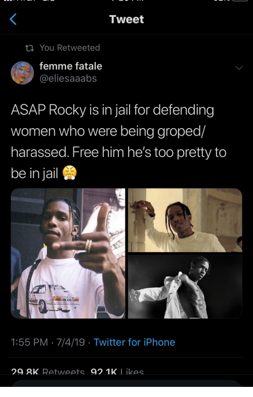 palace: Tweet  i You Retweeted  femme fatale  @eliesaaabs  ASAP Rocky is in jail for defending  women who were being groped/  harassed. Free him he's too pretty to  be in jail  Palace  AN 2015  1:55 PM 7/4/19 Twitter for iPhone  29.8K Retweets 92.1K Likes.