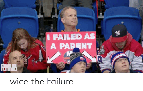 Failure: Twice the Failure