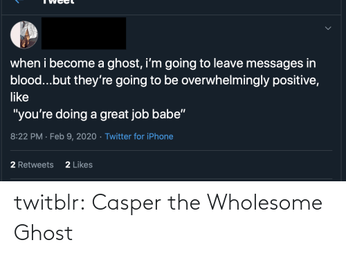 Ghost: twitblr:  Casper the Wholesome Ghost