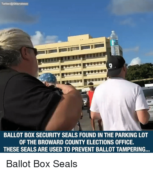 Memes, Office, and 🤖: Twitterl@SManolesco  BALLOT BOX SECURITY SEALS FOUND IN THE PARKING LOT  OF THE BROWARD COUNTY ELECTIONS OFFICE.  THESE SEALS ARE USED TO PREVENT BALLOT TAMPERING... Ballot Box Seals