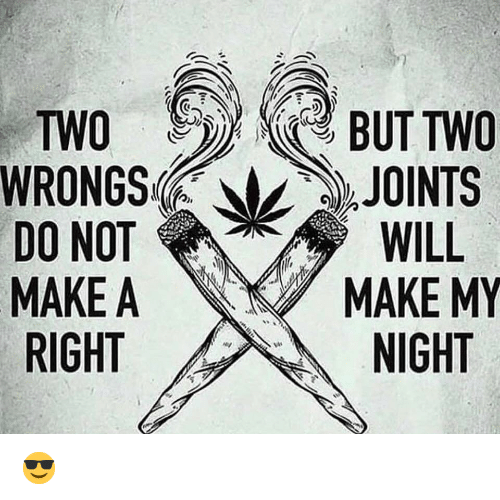 Wrongs: TWOBUT TWO  WRONGS )),JOINTS  DO NOT  MAKE A  RIGHT  NIGHT 😎