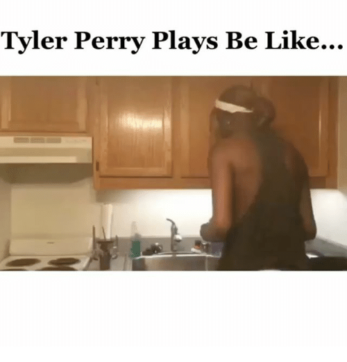 Tyler Perry: Tyler Perry Plays Be Like...