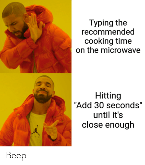 """Recommended: Typing the  recommended  cooking time  on the microwave  Hitting  """"Add 30 seconds""""  until it's  close enough Beep"""