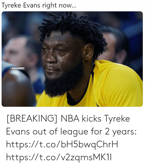 Nba, League, and Tyreke Evans: Tyreke Evans right now...  @NBAMEMES [BREAKING] NBA kicks Tyreke Evans out of league for 2 years: https://t.co/bH5bwqChrH https://t.co/v2zqmsMK1I