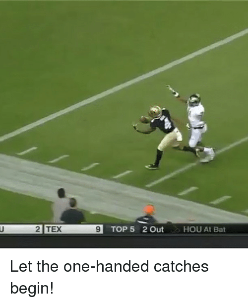 Sports, Top 5, and At Bat: U 2 TEX 9 TOP 5 2 Out  HOU At Bat Let the one-handed catches begin!