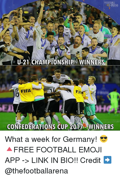 Emoji, Fifa, and Football: U-21 CHAMPIONSHIP WINNERS  FIFA  FIF  CONEEDERATIONS CUP 2017 WINNERS What a week for Germany! 😎 🔺FREE FOOTBALL EMOJI APP -> LINK IN BIO!! Credit ➡️ @thefootballarena