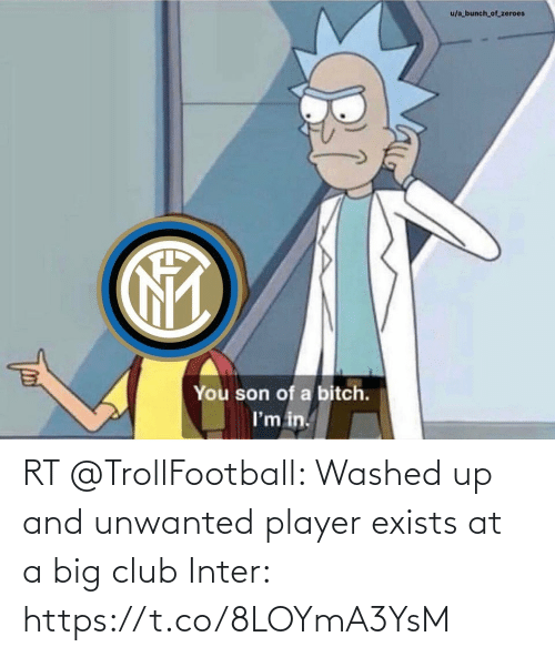 zeroes: u/a bunch_of_zeroes  You son of a bitch.  I'm in. RT @TrollFootball: Washed up and unwanted player exists at a big club  Inter: https://t.co/8LOYmA3YsM