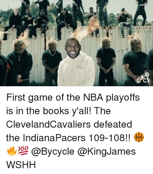 Books, Memes, and Nba: U  ouiomS First game of the NBA playoffs is in the books y'all! The ClevelandCavaliers defeated the IndianaPacers 109-108!! 🏀🔥💯 @Bycycle @KingJames WSHH