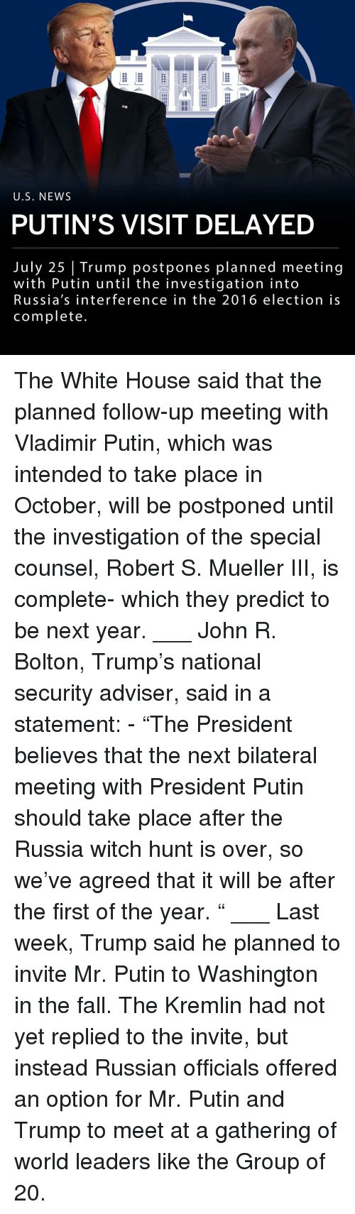 """Vladimir Putin: U.S. NEWS  PUTIN'S VISIT DELAYED  July 25 