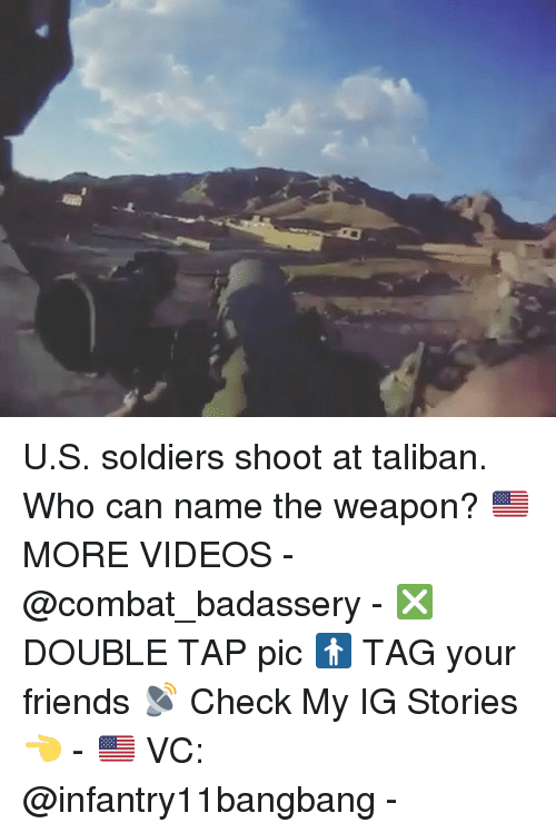 Combate: U.S. soldiers shoot at taliban. Who can name the weapon? 🇺🇸MORE VIDEOS - @combat_badassery - ❎ DOUBLE TAP pic 🚹 TAG your friends 📡 Check My IG Stories👈 - 🇺🇸 VC: @infantry11bangbang -