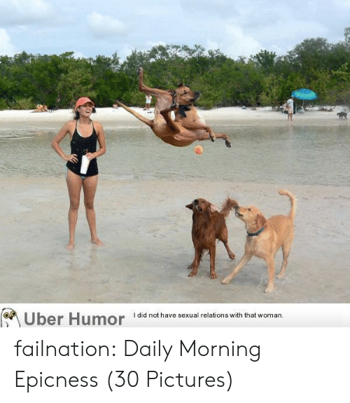 Epicness: Uber Humor i  I did not have sexual relations with that woman failnation:  Daily Morning Epicness (30 Pictures)