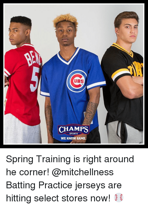 Mitchel: UBS  CHAMPS  SPORTS  WE KNOW GAME Spring Training is right around he corner! @mitchellness Batting Practice jerseys are hitting select stores now! ⚾️