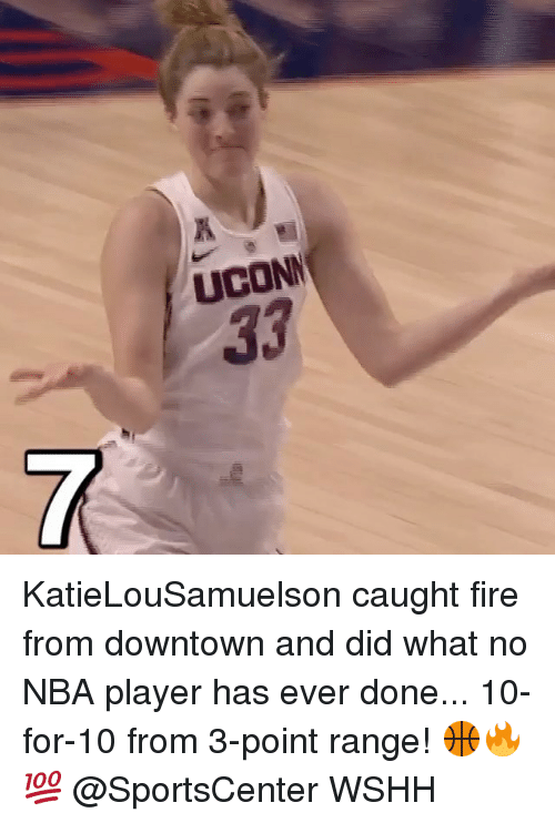 Memes, Uconn, and 🤖: UCONN KatieLouSamuelson caught fire from downtown and did what no NBA player has ever done... 10-for-10 from 3-point range! 🏀🔥💯 @SportsCenter WSHH