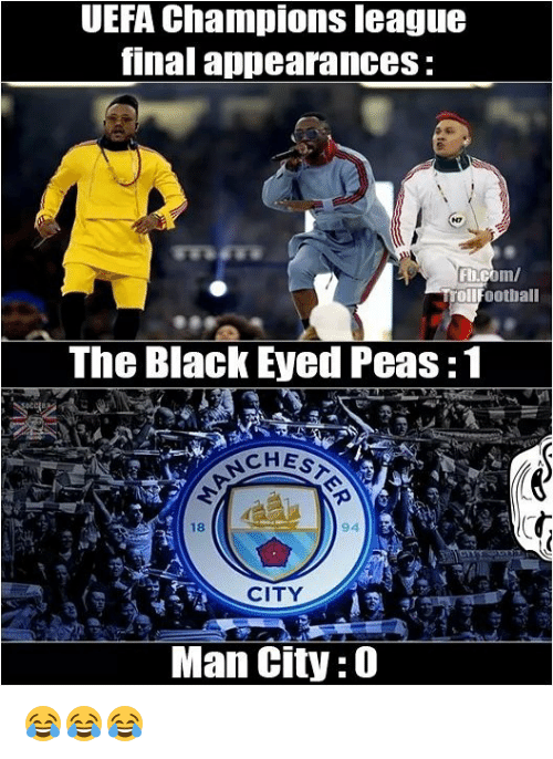 Uefa Champions League: UEFA Champions league  final appearances:  Incom/  roll Football  The Black Eyed Peas:1  CHESA  CITY  Man City:0 😂😂😂