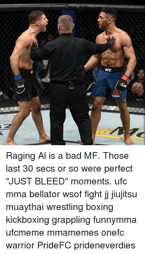 "Bellator: UFC  Reebok Raging Al is a bad MF. Those last 30 secs or so were perfect ""JUST BLEED"" moments. ufc mma bellator wsof fight jj jiujitsu muaythai wrestling boxing kickboxing grappling funnymma ufcmeme mmamemes onefc warrior PrideFC prideneverdies"