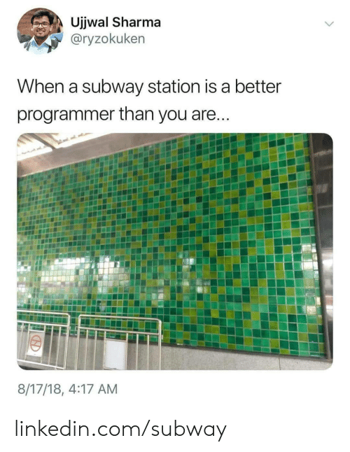LinkedIn: Ujjwal Sharma  @ryzokuken  When a subway station is a better  programmer than you are...  8/17/18, 4:17 AM linkedin.com/subway