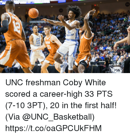 Basketball, Memes, and White: UNC freshman Coby White scored a career-high 33 PTS (7-10 3PT), 20 in the first half!   (Via @UNC_Basketball)  https://t.co/oaGPCUkFHM