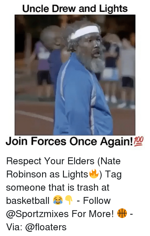 Nate Robinson: Uncle Drew and Lights  Join Forces Once Again  100 Respect Your Elders (Nate Robinson as Lights🔥) Tag someone that is trash at basketball 😂👇 - Follow @Sportzmixes For More! 🏀 - Via: @floaters