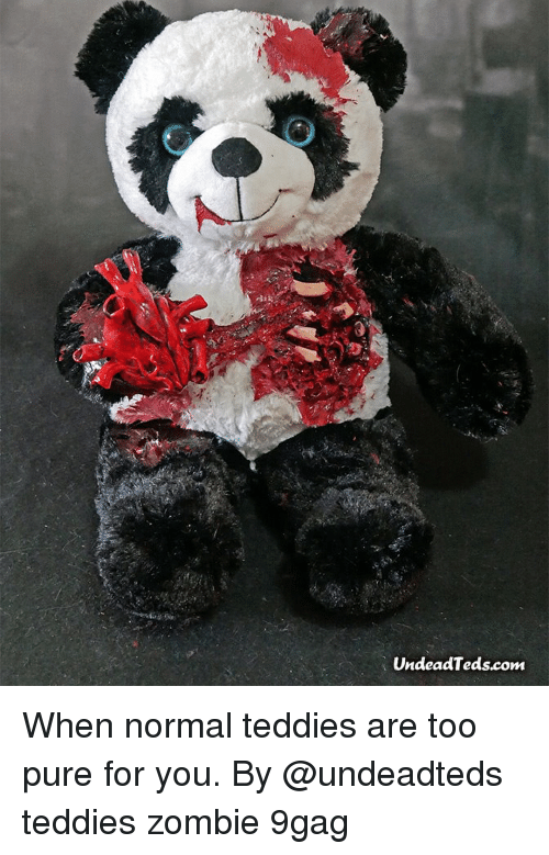 9gag, Memes, and Zombie: UndeadTeds.com When normal teddies are too pure for you. By @undeadteds teddies zombie 9gag
