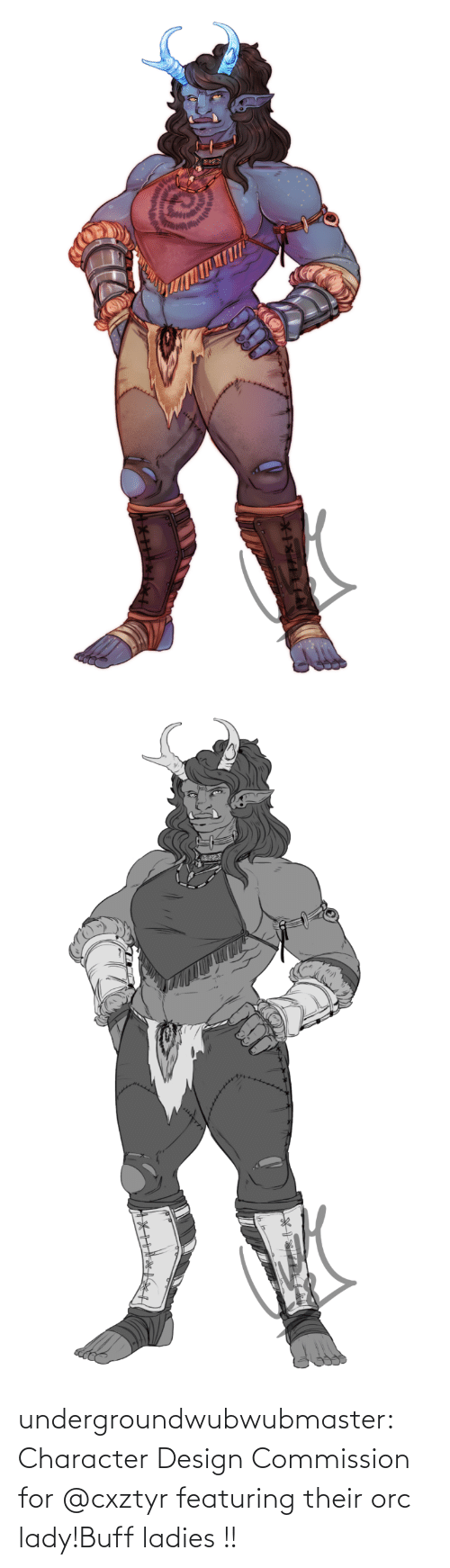 buff: undergroundwubwubmaster:  Character Design Commission for @cxztyr featuring their orc lady!Buff ladies !!