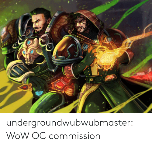 Wow: undergroundwubwubmaster:  WoW OC commission
