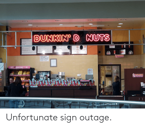sign: Unfortunate sign outage.