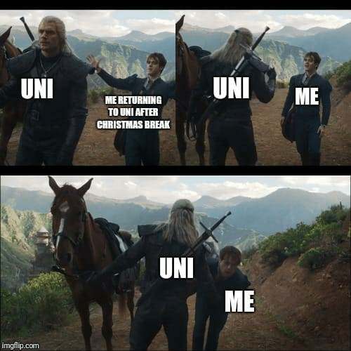 me me: UNI  UNI  ME  ME RETURNING  TO UNI AFTER  CHRISTMAS BREAK  UNI  ME  imgflip.com