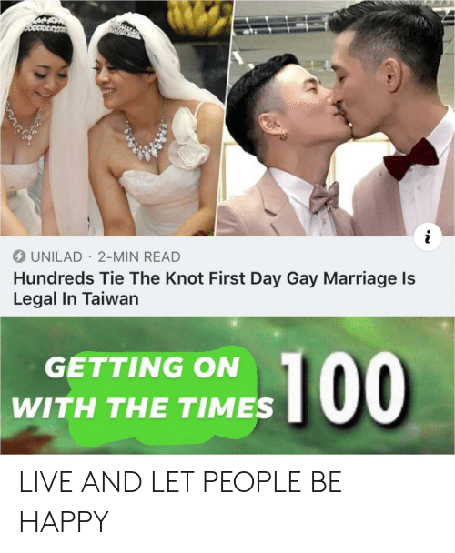 Gay Marriage: UNILAD 2-MIN READ  Hundreds Tie The Knot First Day Gay Marriage ls  Legal In Taiwan  GETTING ON  WITH THE TIMES LIVE AND LET PEOPLE BE HAPPY
