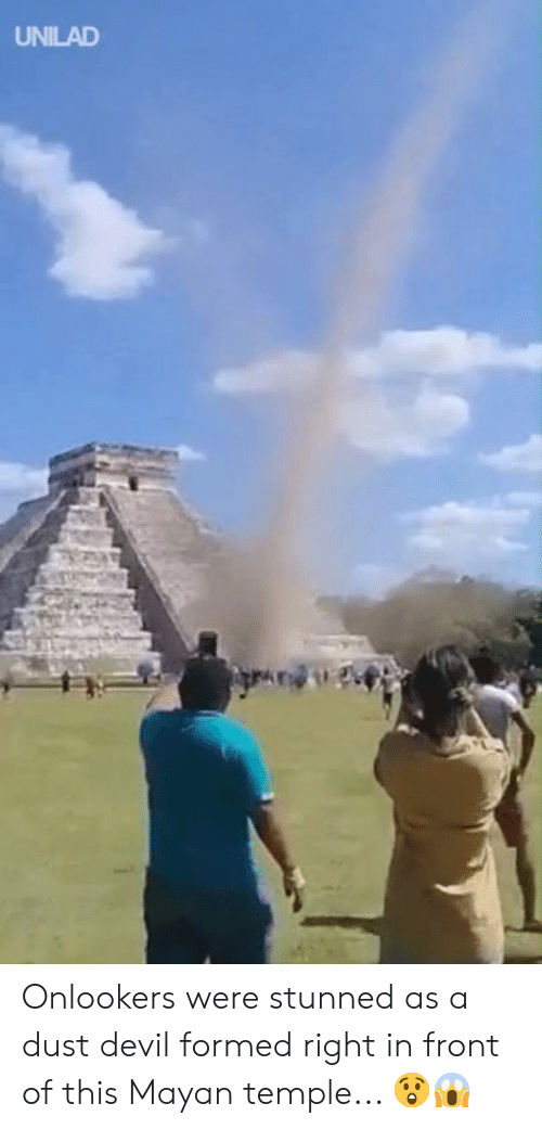 Dank, Devil, and Mayan: UNILAD Onlookers were stunned as a dust devil formed right in front of this Mayan temple... 😲😱