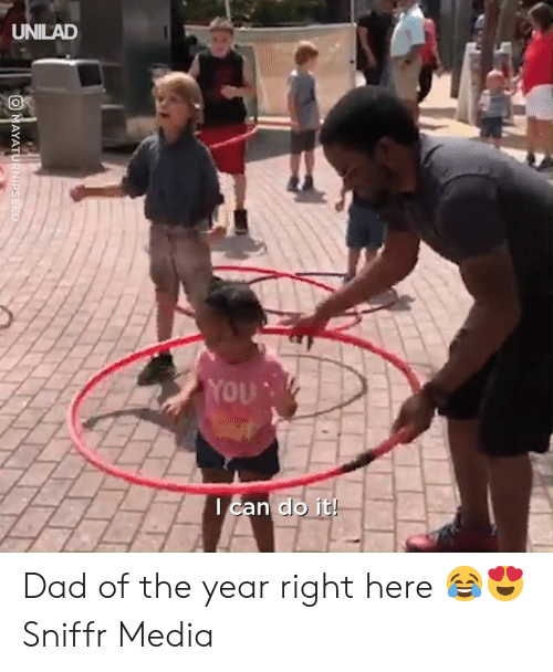 Dad, Dank, and 🤖: UNILAD  You  Ican do it Dad of the year right here 😂😍  Sniffr Media