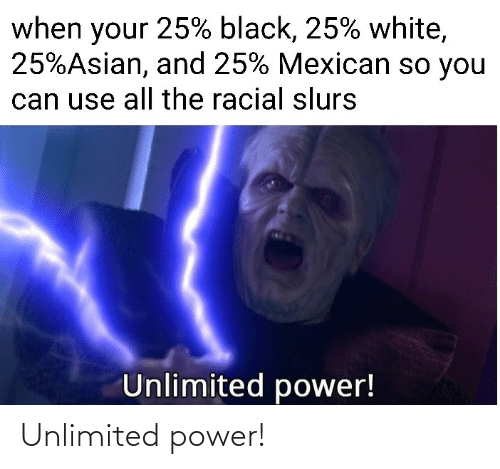 Power: Unlimited power!