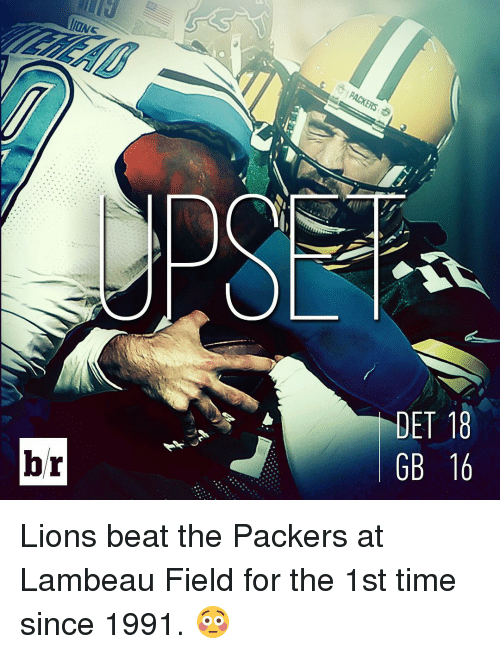Sports, Beats, and Lion: UNS  br  PACKERS  DET 18  GB 16 Lions beat the Packers at Lambeau Field for the 1st time since 1991. 😳