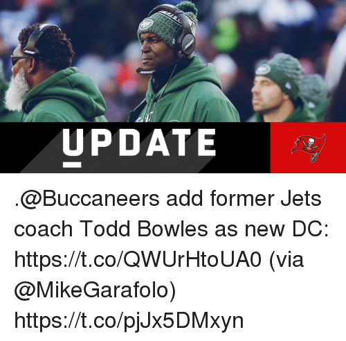 Memes, Jets, and 🤖: UPDATE .@Buccaneers add former Jets coach Todd Bowles as new DC: https://t.co/QWUrHtoUA0 (via @MikeGarafolo) https://t.co/pjJx5DMxyn