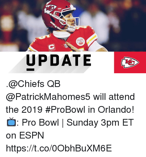 Espn, Memes, and Chiefs: UPDATE .@Chiefs QB @PatrickMahomes5 will attend the 2019 #ProBowl in Orlando!  📺: Pro Bowl | Sunday 3pm ET on ESPN https://t.co/0ObhBuXM6E