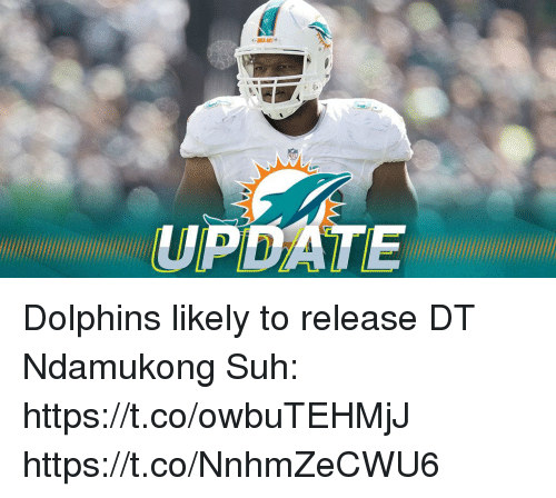 Memes, Dolphins, and 🤖: UPDATE Dolphins likely to release DT Ndamukong Suh: https://t.co/owbuTEHMjJ https://t.co/NnhmZeCWU6