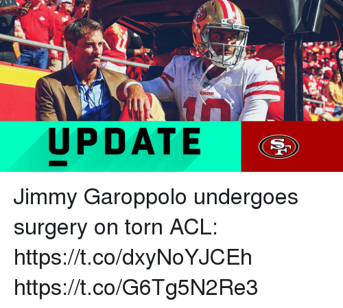 acl: UPDATE Jimmy Garoppolo undergoes surgery on torn ACL: https://t.co/dxyNoYJCEh https://t.co/G6Tg5N2Re3