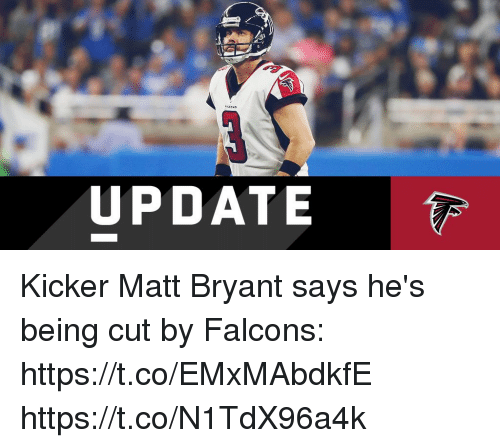 Memes, Falcons, and 🤖: UPDATE Kicker Matt Bryant says he's being cut by Falcons: https://t.co/EMxMAbdkfE https://t.co/N1TdX96a4k