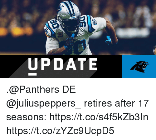 Memes, Panthers, and 🤖: UPDATE .@Panthers DE @juliuspeppers_ retires after 17 seasons: https://t.co/s4f5kZb3In https://t.co/zYZc9UcpD5