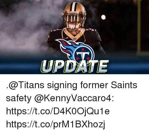 Memes, New Orleans Saints, and 🤖: UPDATE .@Titans signing former Saints safety @KennyVaccaro4: https://t.co/D4K0OjQu1e https://t.co/prM1BXhozj