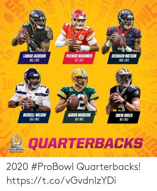 afc: URI  WL  RAVENS  LAMAR JACKSON  BAL | AFC  PATRICK MAHOMES  KC | AFC  DESHAUN WATSON  HOU | AFC  VS  SEAS  10M  SEAHAW  ST  FL  RUSSELL WILSON  SEA | NFC  AARON RODGERS  GB | NFC  DREW BREES  NO | NFC  BU  QUARTERBACKS  PRO BOWL  ORLANDO 2020  SNOTO  100T  RE  AL 2020 #ProBowl Quarterbacks! https://t.co/vGvdnlzYDi