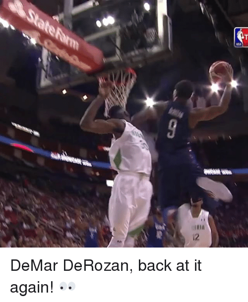 DeMar DeRozan, Sports, and Back at It Again: URIA  IR 2  9 DeMar DeRozan, back at it again! 👀