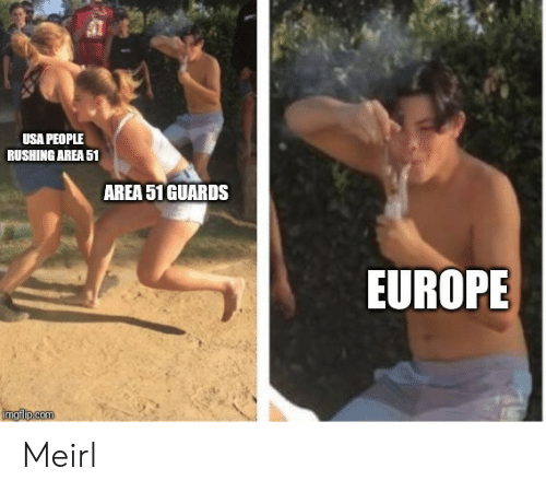 Europe, MeIRL, and Usa: USA PEOPLE  RUSHING AREA 51  AREA 51 GUARDS  EUROPE  imgiip.com Meirl