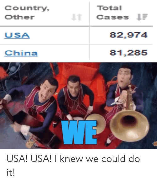 knew: USA! USA! I knew we could do it!