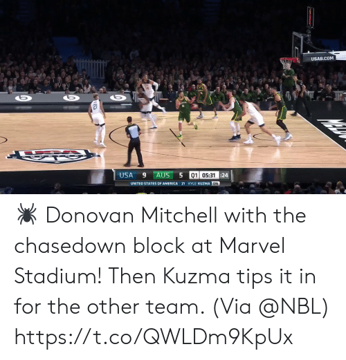 stadium: USAB.COM  21  USA  9 AUS  01 05:3124  UNITED STATES OF AMERICA 21 KYLE KUZMA ON 🕷 Donovan Mitchell with the chasedown block at Marvel Stadium! Then Kuzma tips it in for the other team.   (Via @NBL) https://t.co/QWLDm9KpUx
