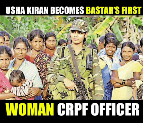 Memes, 🤖, and Crpf: USHA KIRAN BECOMES  BASTAR'S FIRST  WOMAN  CRPF OFFICER