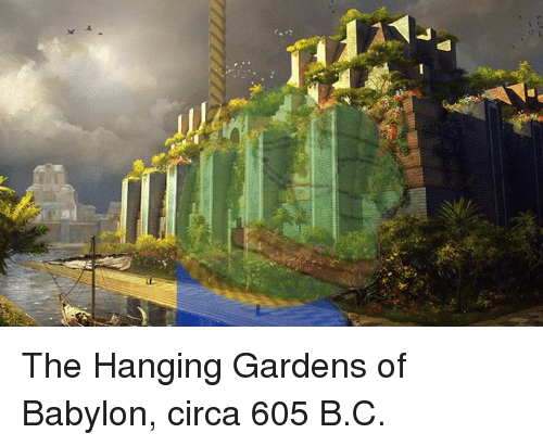 🅱 25+ Best Memes About Hanging Gardens of Babylon   Hanging ...