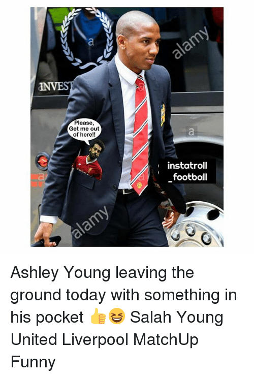 Football, Funny, and Memes: Va  Please,  Get me out  of here!!  instatroll  _football Ashley Young leaving the ground today with something in his pocket 👍😆 Salah Young United Liverpool MatchUp Funny