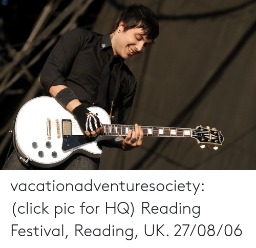 Click, Tumblr, and Blog: vacationadventuresociety: (click pic for HQ) Reading Festival, Reading, UK. 27/08/06