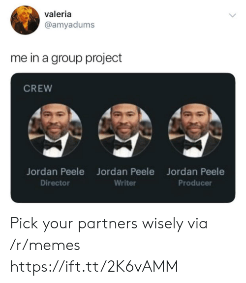Jordan Peele: valeria  @amyadums  me in a group project  CREW  Jordan Peele Jord an Peele  Jordan Peele  Producer  Director  Writer Pick your partners wisely via /r/memes https://ift.tt/2K6vAMM