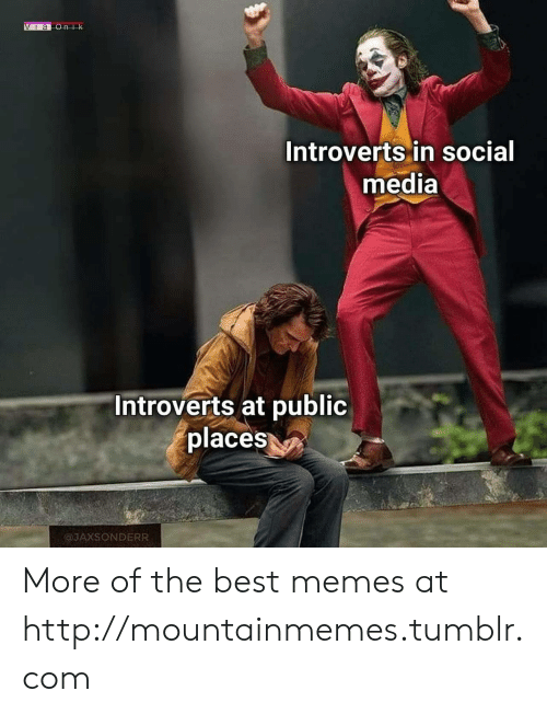 introverts: Vaonk  Introverts in social  media  Introverts at public  places  @JAXSONDERR More of the best memes at http://mountainmemes.tumblr.com